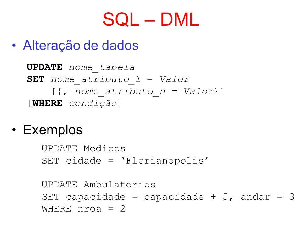 SQL – DML Alteração de dados Exemplos UPDATE nome_tabela