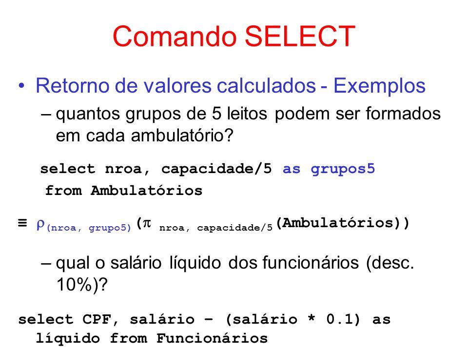 Comando SELECT Retorno de valores calculados - Exemplos