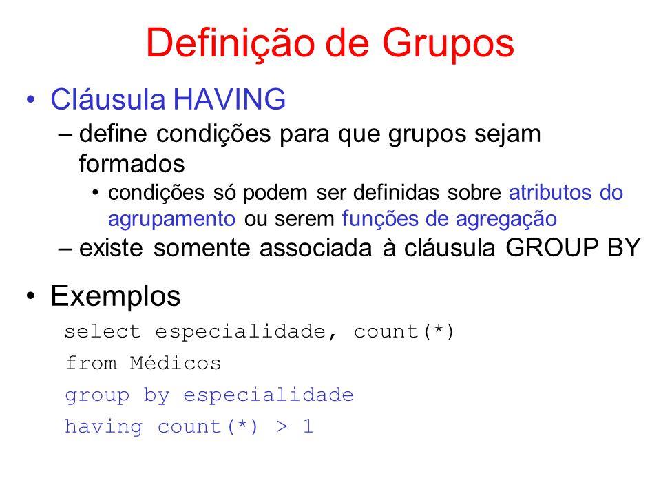 Definição de Grupos Cláusula HAVING Exemplos