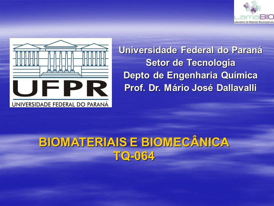 BIOMATERIAIS E BIOMECÂNICA TQ-064