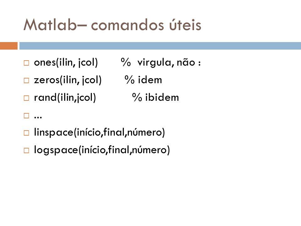 Matlab– comandos úteis