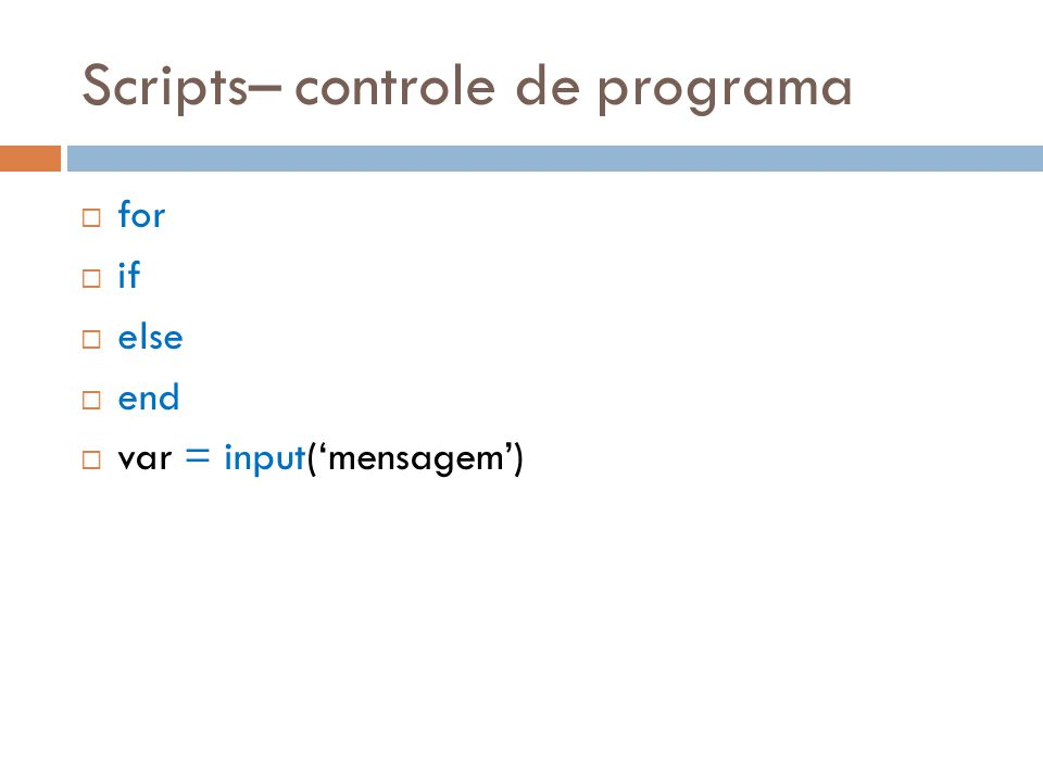 Scripts– controle de programa