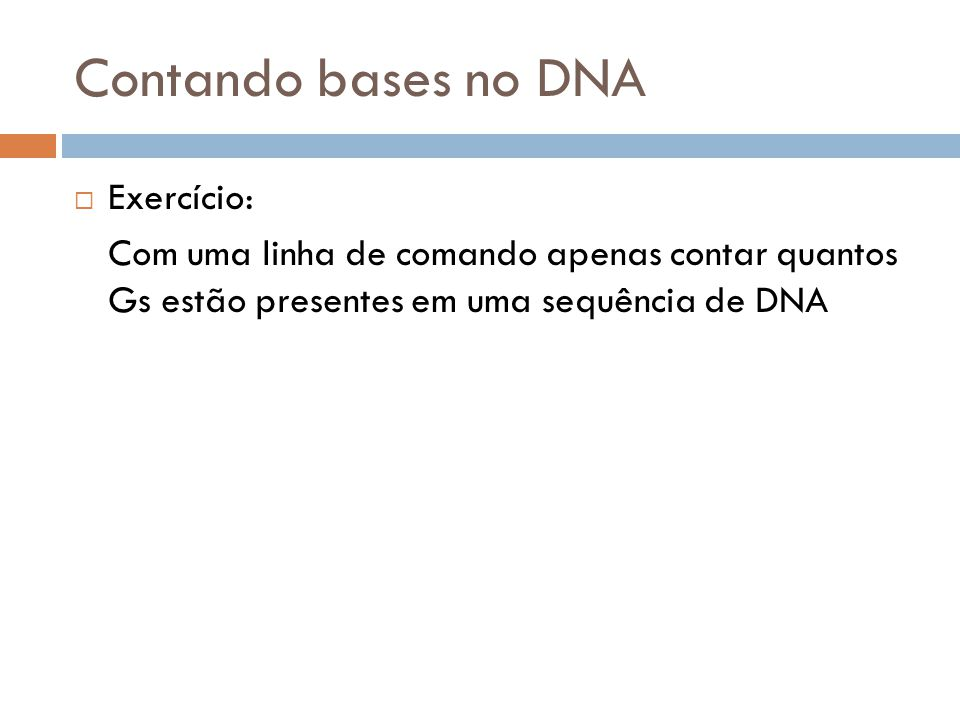 Contando bases no DNA Exercício: