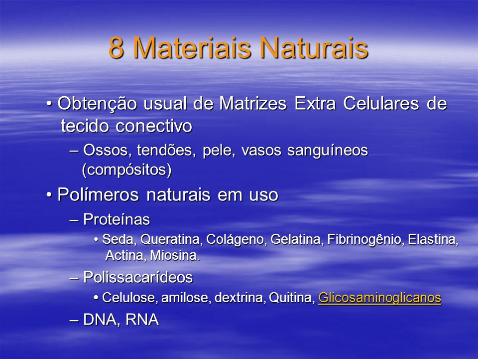 8 Materiais Naturais • Obtenção usual de Matrizes Extra Celulares de tecido conectivo. – Ossos, tendões, pele, vasos sanguíneos (compósitos)