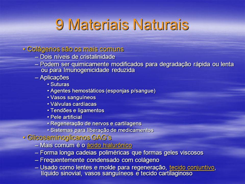 9 Materiais Naturais • Colágenos são os mais comuns