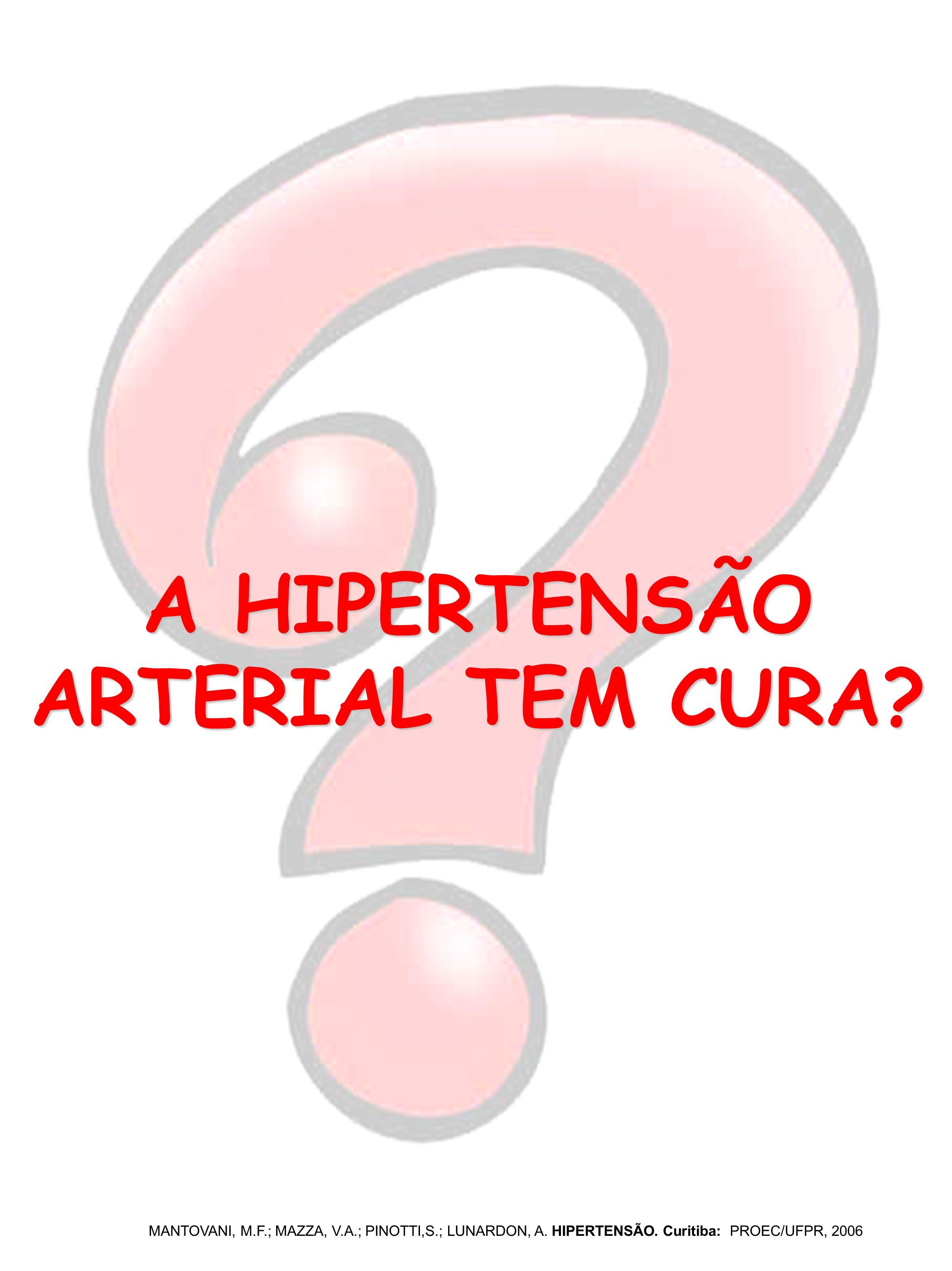 A HIPERTENSÃO ARTERIAL TEM CURA