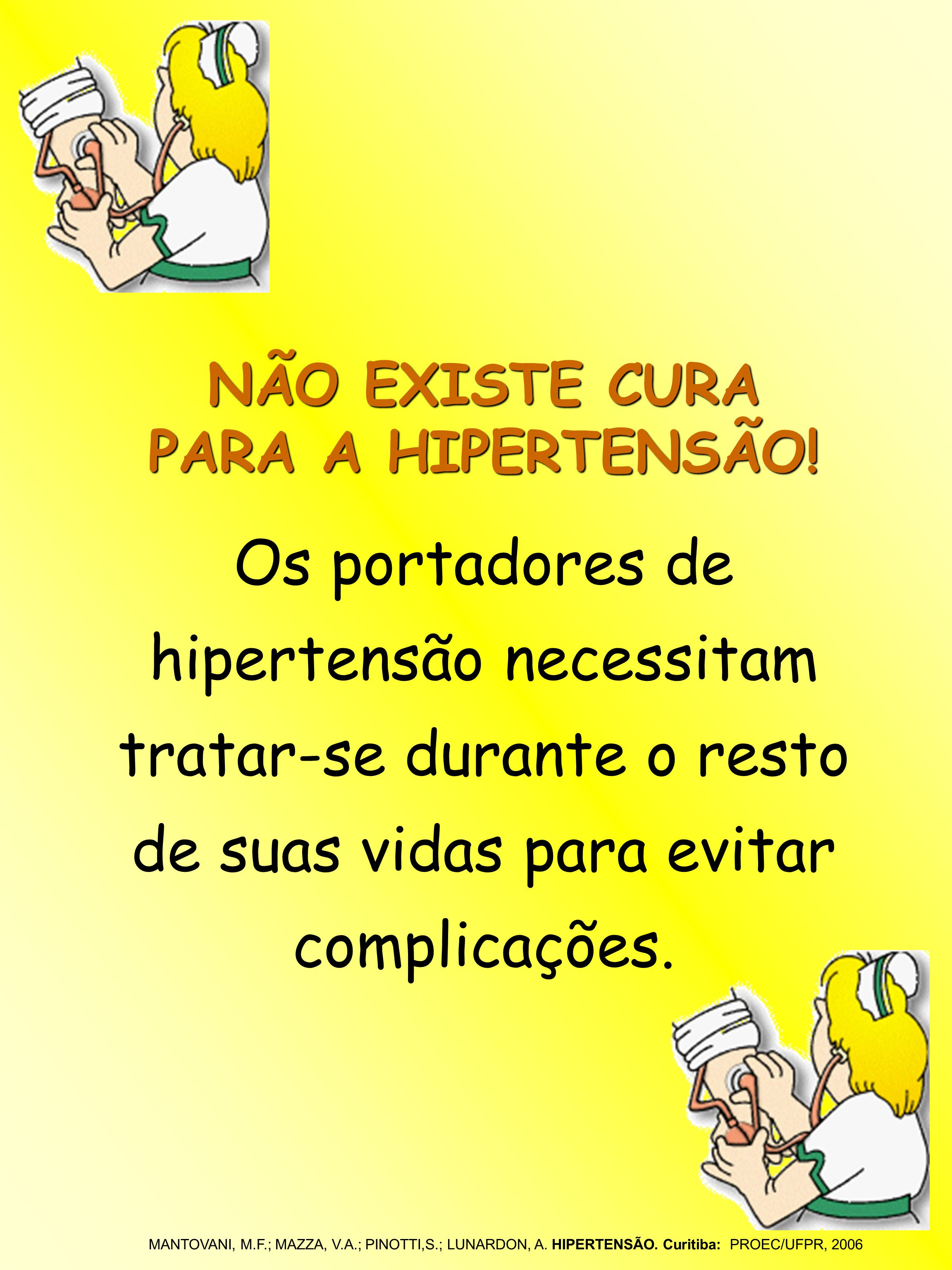 NÃO EXISTE CURA PARA A HIPERTENSÃO!