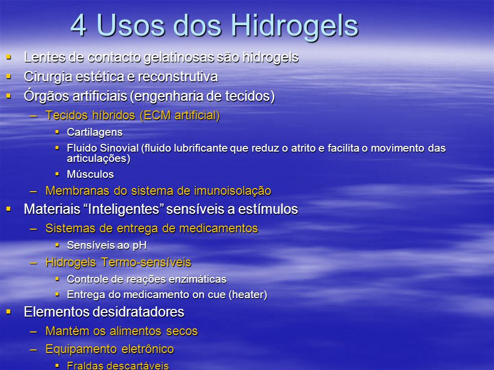 4 Usos dos Hidrogels Lentes de contacto gelatinosas são hidrogels