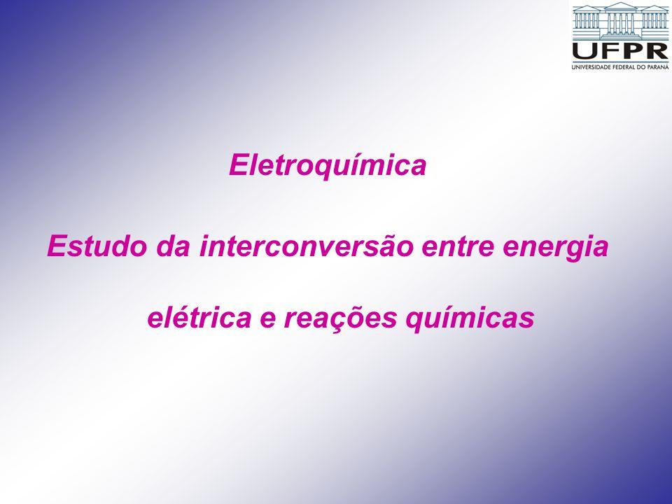Estudo da interconversão entre energia elétrica e reações químicas
