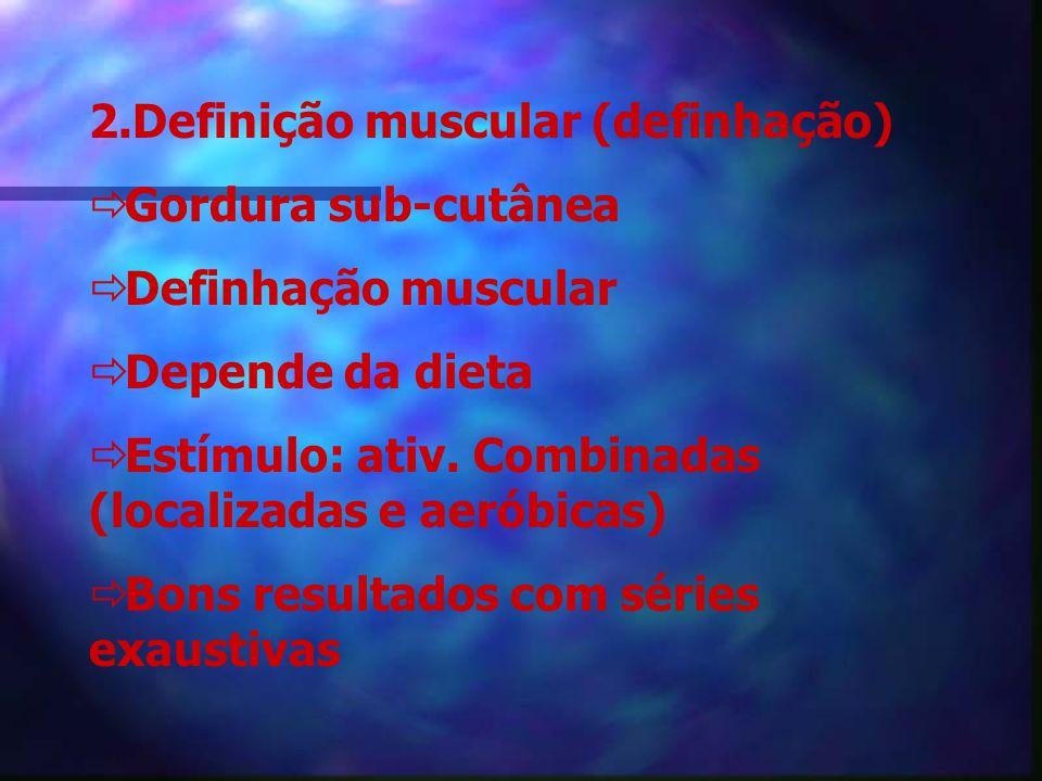 2.Definição muscular (definhação)