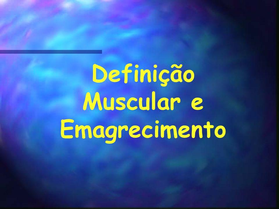 Definição Muscular e Emagrecimento