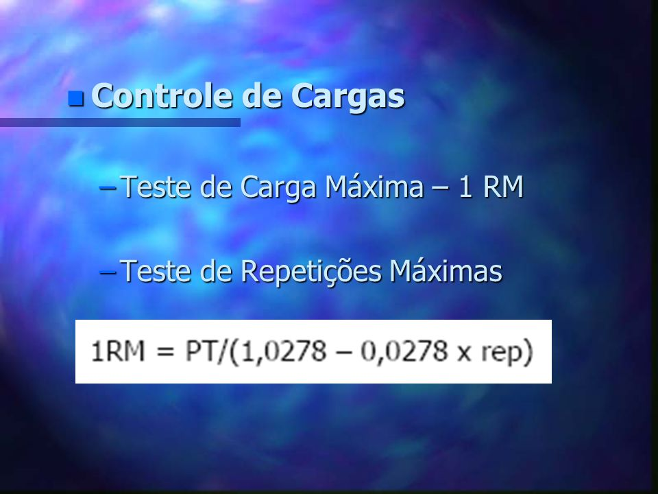 Controle de Cargas Teste de Carga Máxima – 1 RM