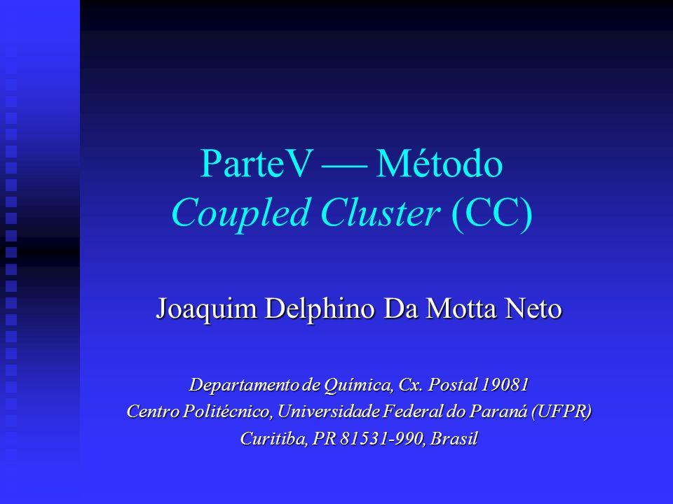 ParteV  Método Coupled Cluster (CC)