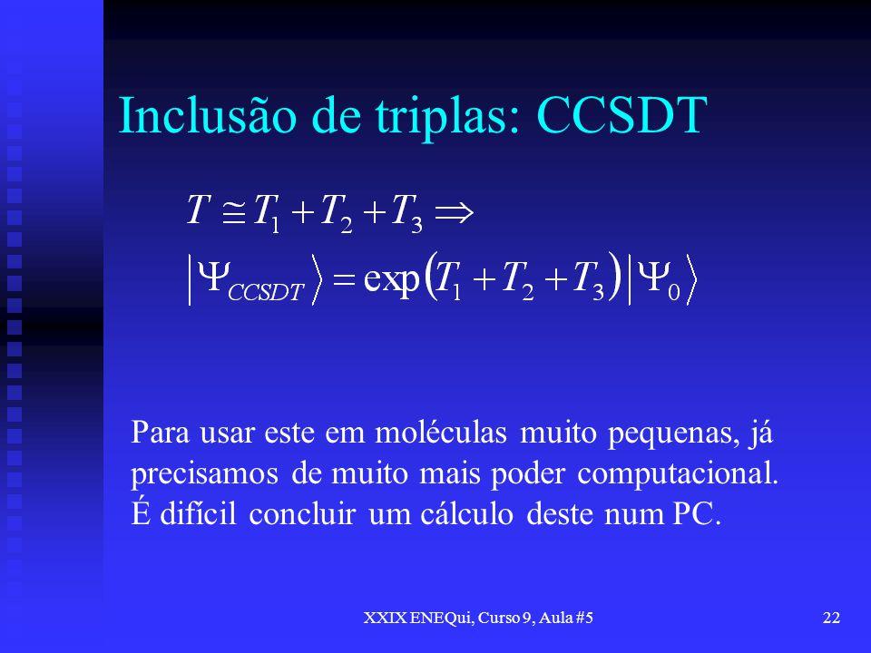 Inclusão de triplas: CCSDT