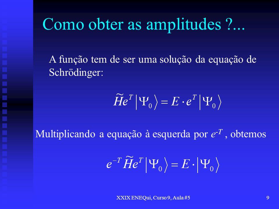 Como obter as amplitudes ...