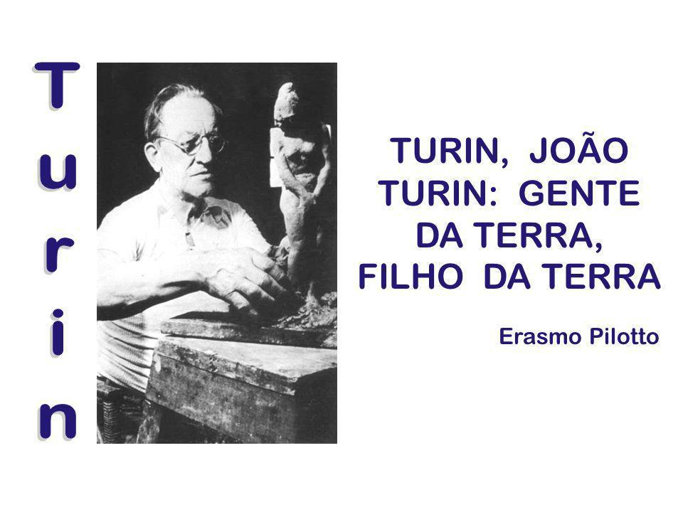 TURIN, JOÃO TURIN: GENTE DA TERRA, FILHO DA TERRA