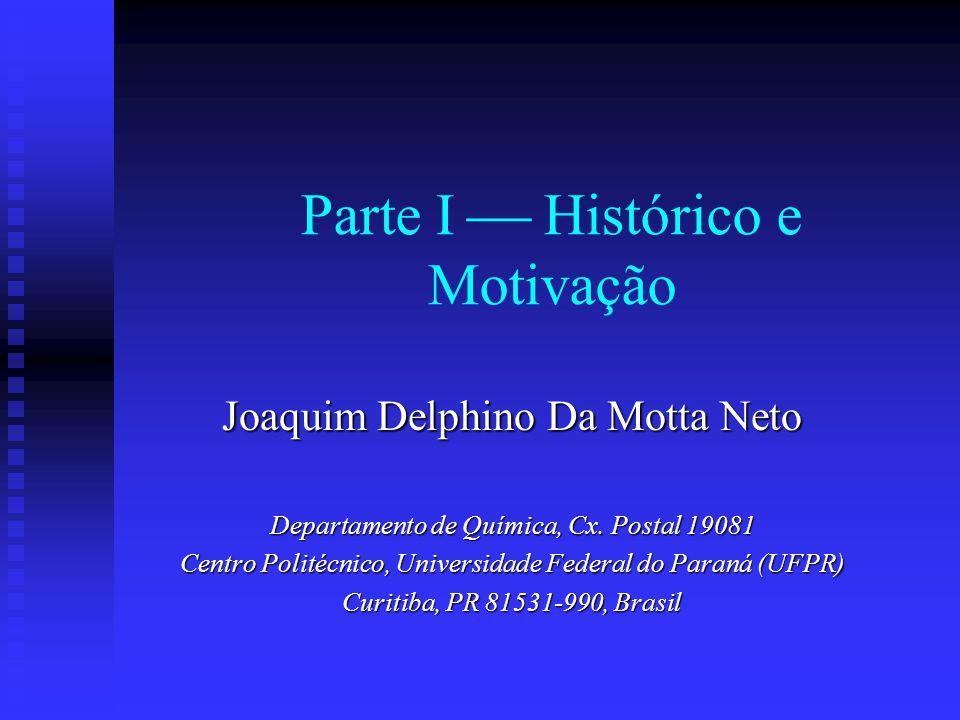 Parte I  Histórico e Motivação