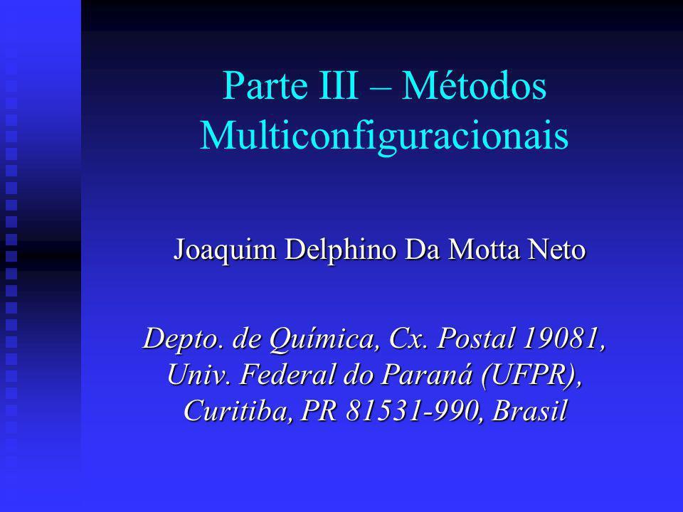 Parte III – Métodos Multiconfiguracionais