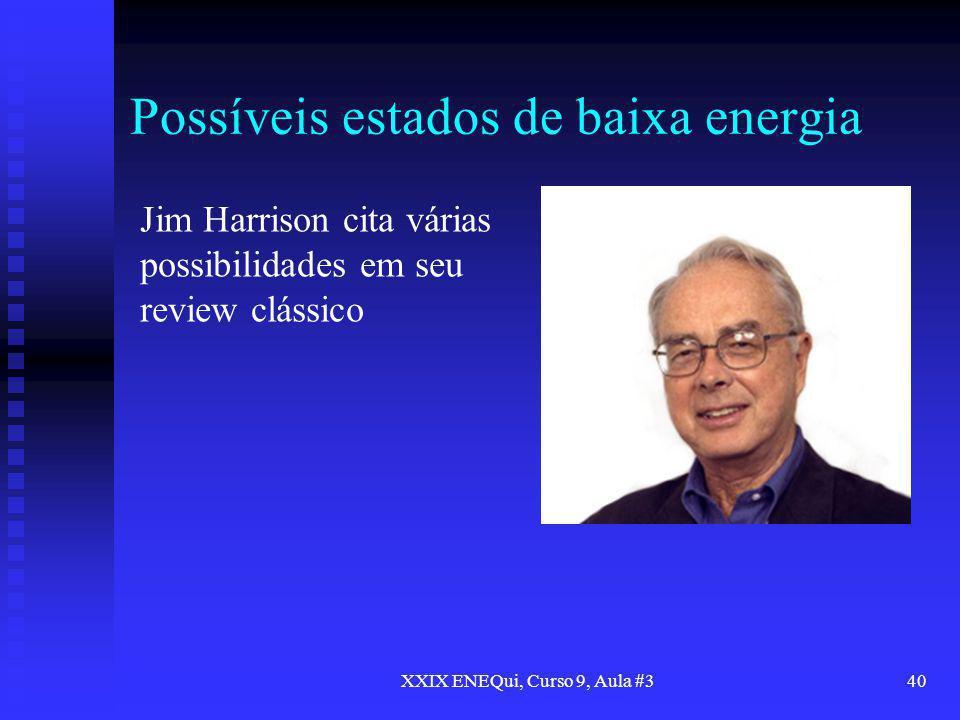 Possíveis estados de baixa energia