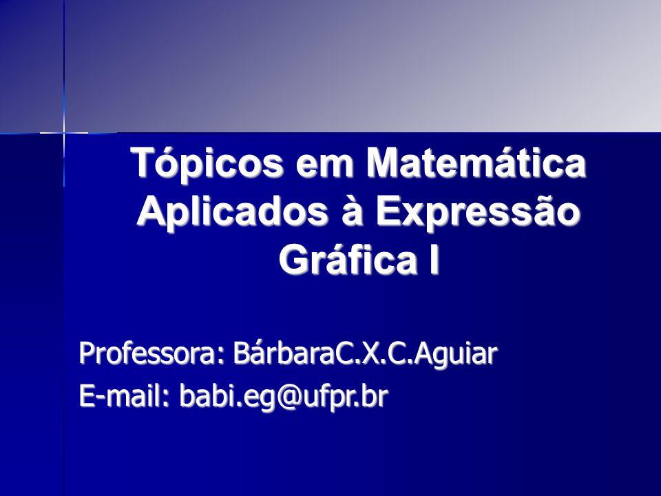 Tópicos em Matemática Aplicados à Expressão Gráfica I