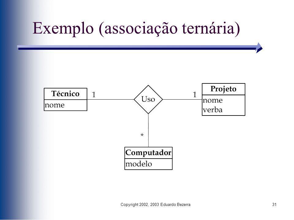 Exemplo (associação ternária)