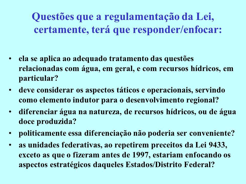 Questões que a regulamentação da Lei, certamente, terá que responder/enfocar: