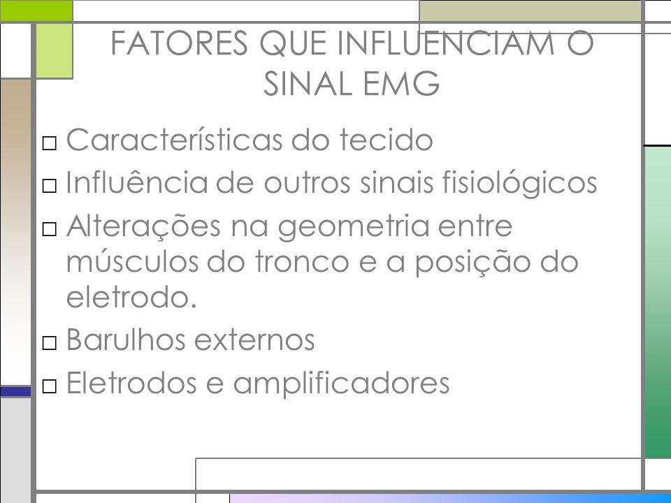 FATORES QUE INFLUENCIAM O SINAL EMG