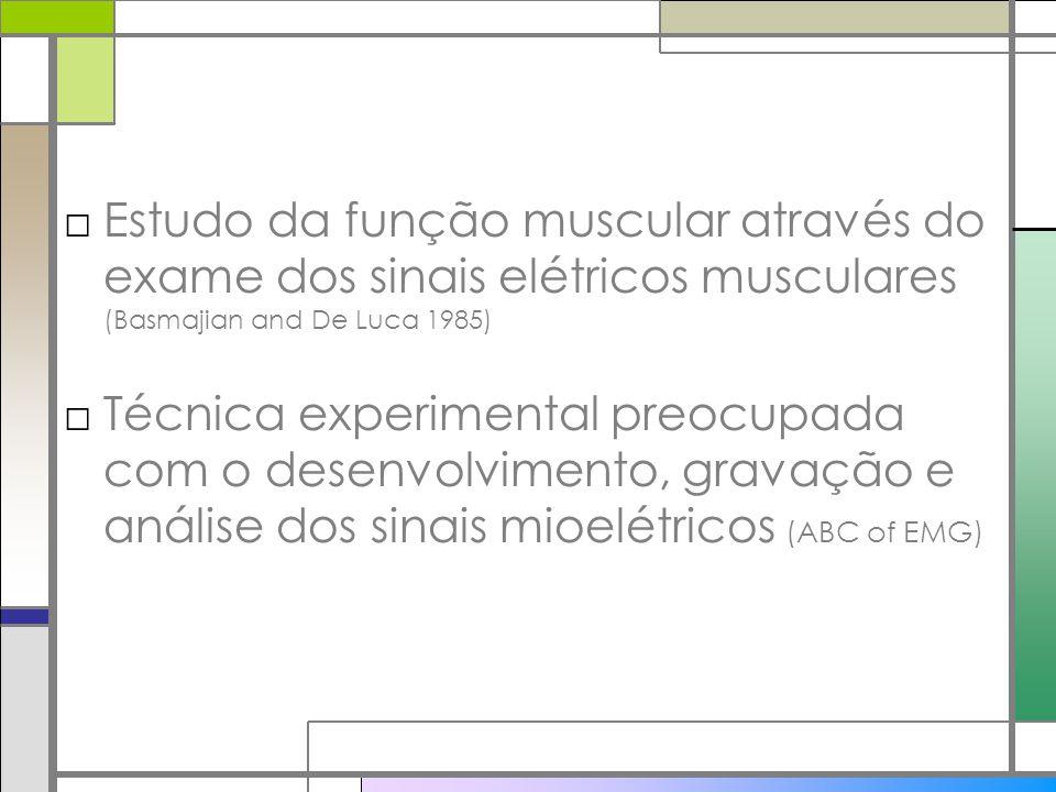 Estudo da função muscular através do exame dos sinais elétricos musculares (Basmajian and De Luca 1985)