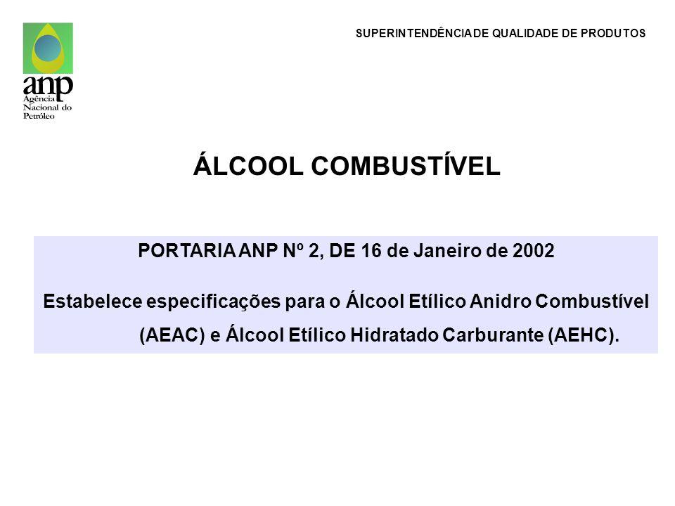 ÁLCOOL COMBUSTÍVEL PORTARIA ANP Nº 2, DE 16 de Janeiro de 2002