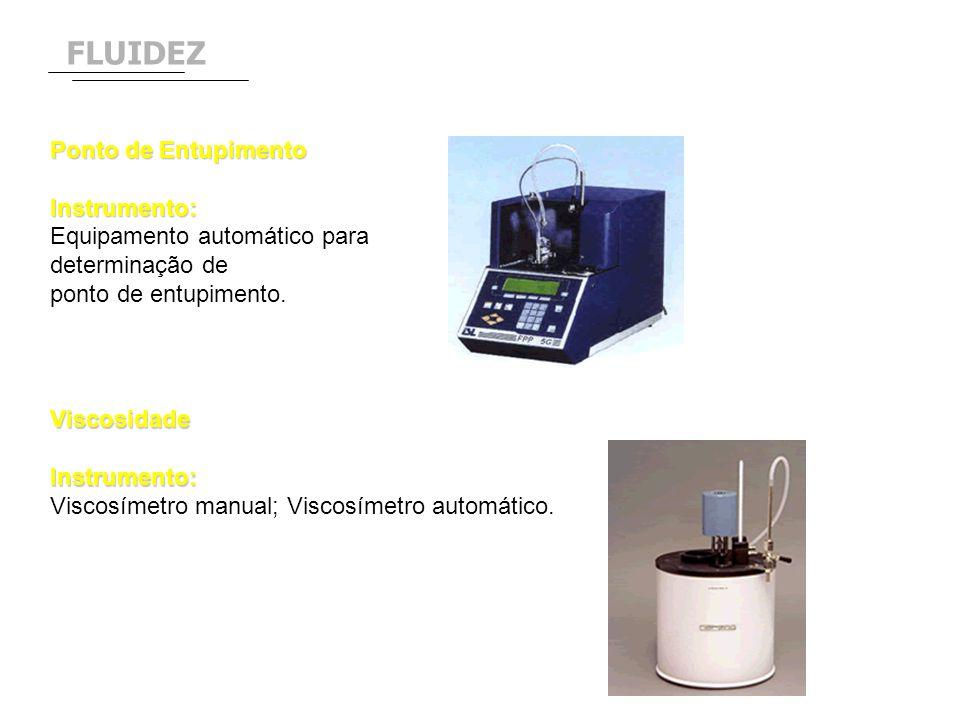 FLUIDEZ Ponto de Entupimento Instrumento: Equipamento automático para