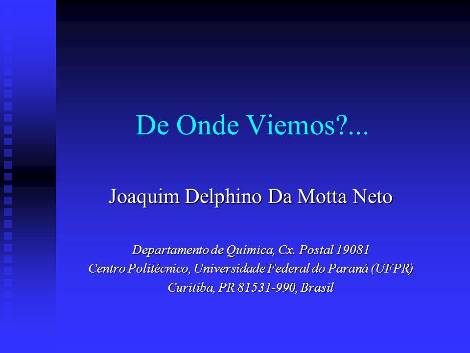 De Onde Viemos ... Joaquim Delphino Da Motta Neto