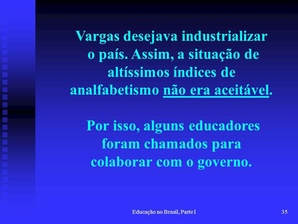 Vargas desejava industrializar