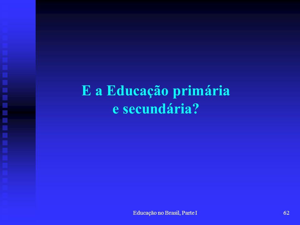 E a Educação primária e secundária