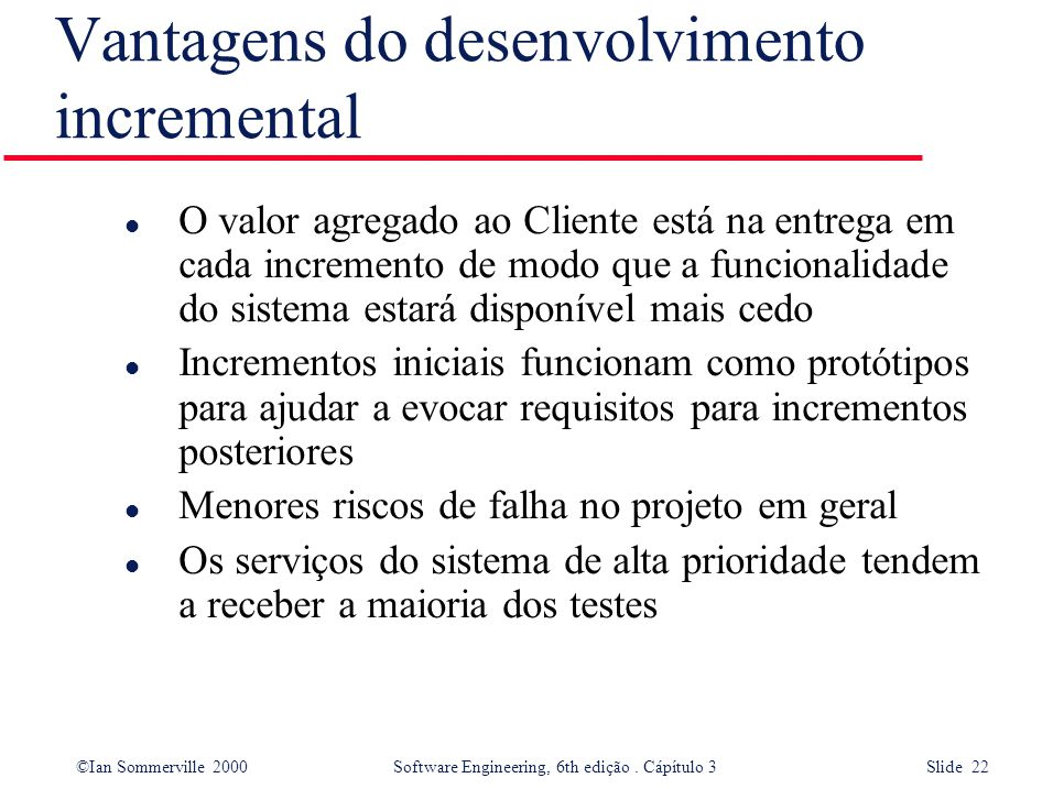 Vantagens do desenvolvimento incremental