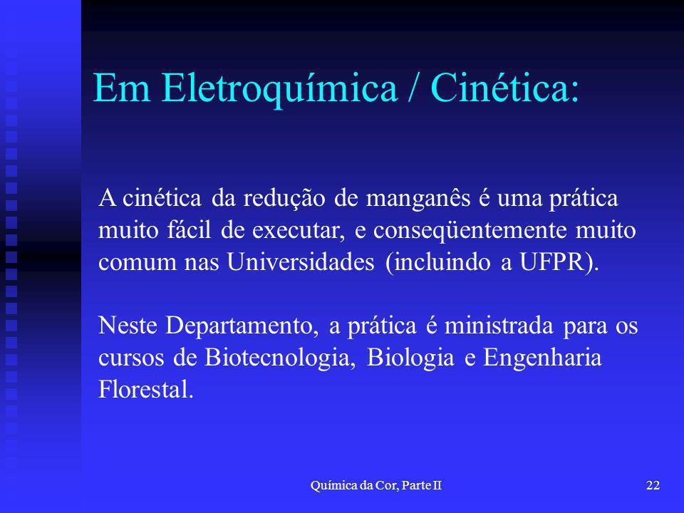 Em Eletroquímica / Cinética:
