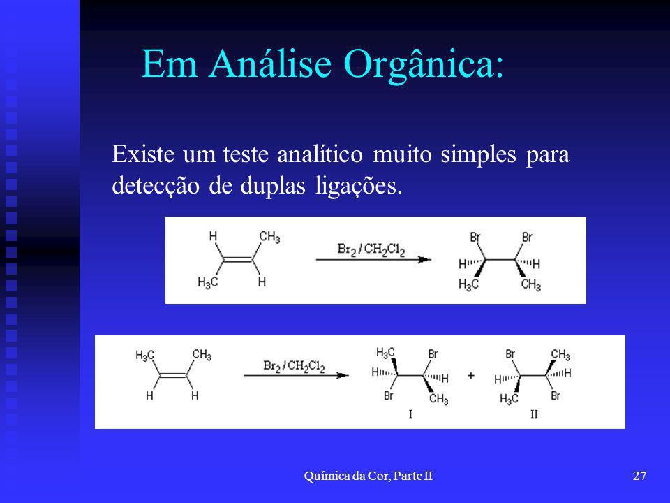 Em Análise Orgânica: Existe um teste analítico muito simples para detecção de duplas ligações.