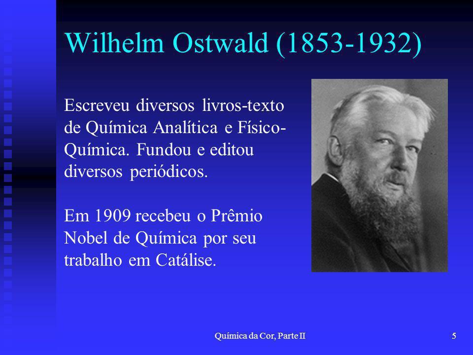 Wilhelm Ostwald (1853-1932) Escreveu diversos livros-texto de Química Analítica e Físico-Química. Fundou e editou diversos periódicos.