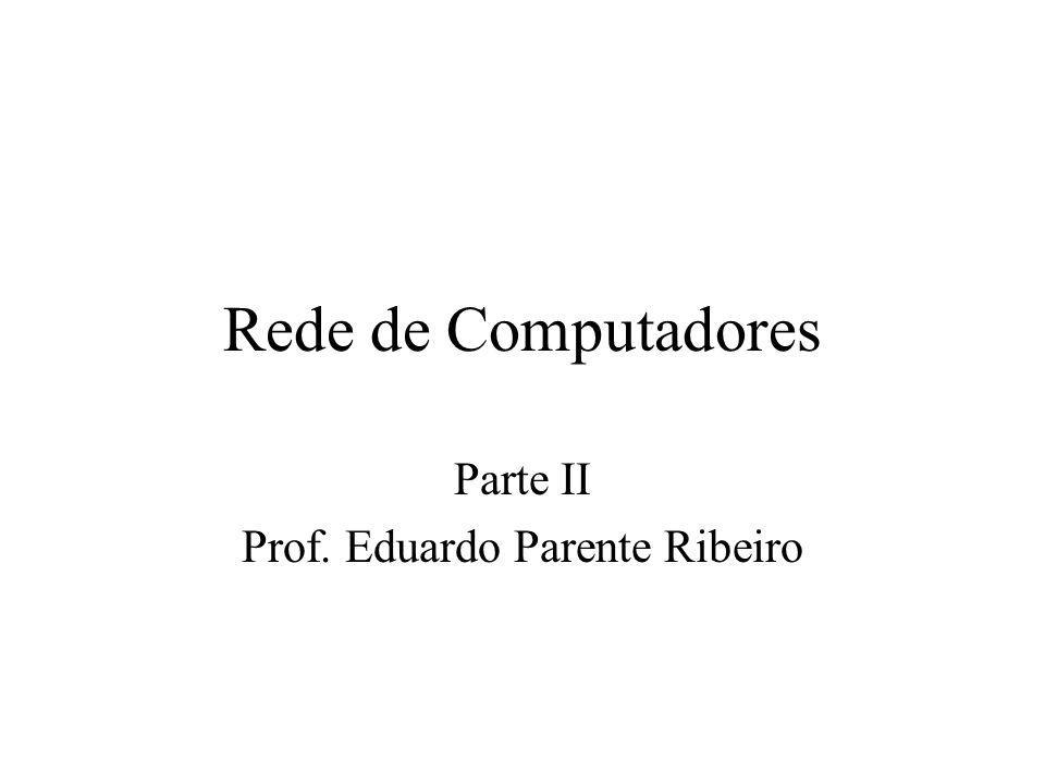 Parte II Prof. Eduardo Parente Ribeiro