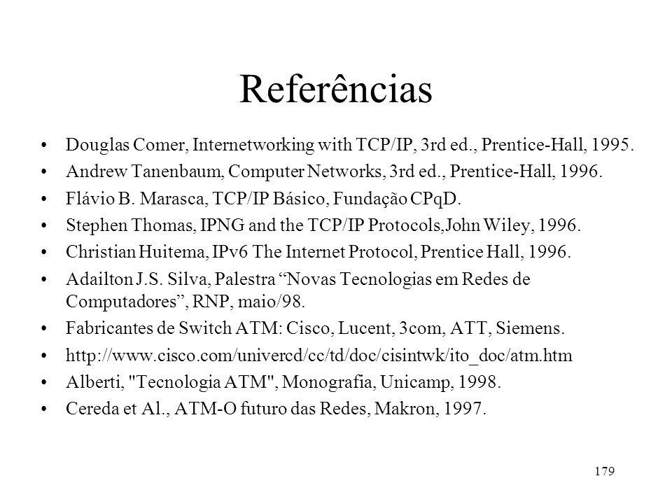 Referências Douglas Comer, Internetworking with TCP/IP, 3rd ed., Prentice-Hall, 1995.