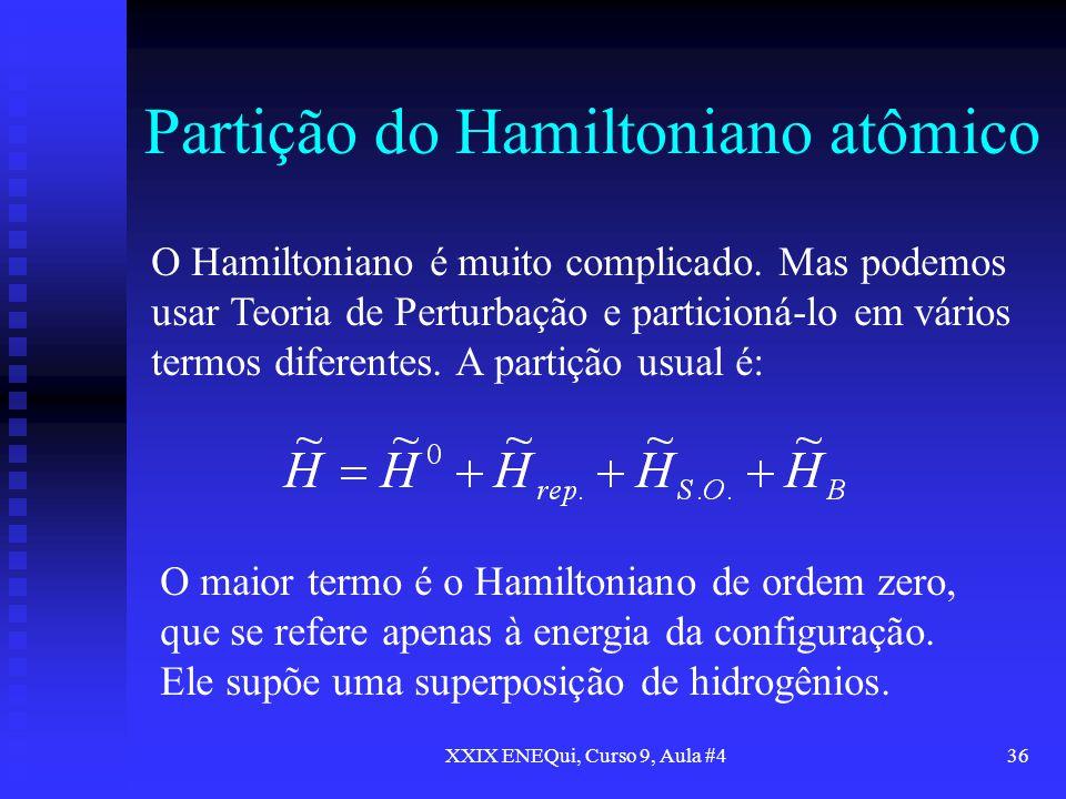 Partição do Hamiltoniano atômico