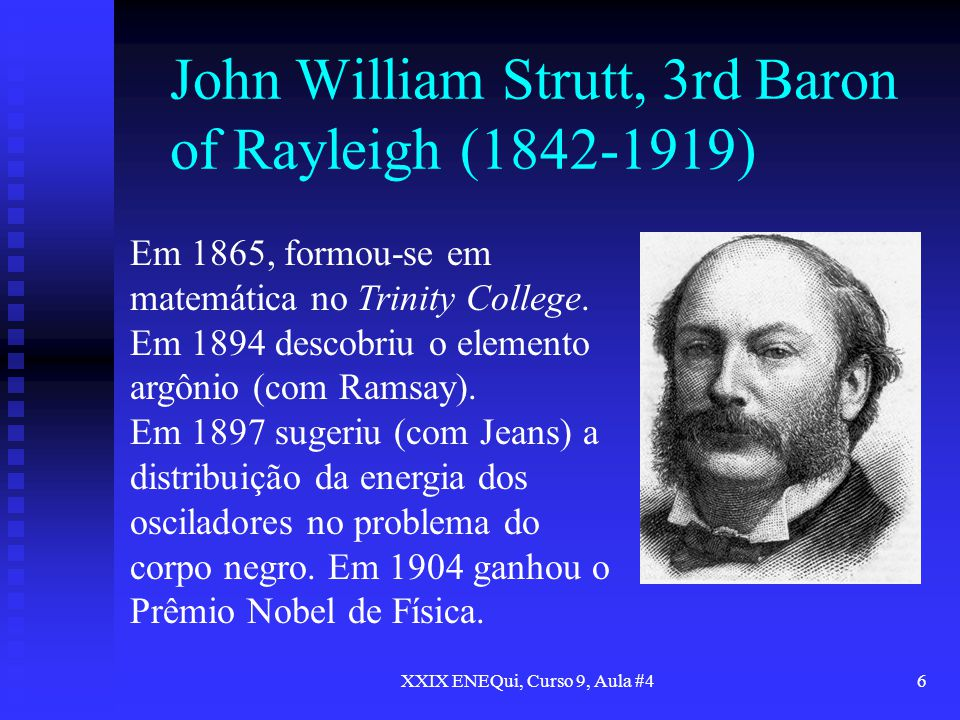 John William Strutt, 3rd Baron of Rayleigh (1842-1919)