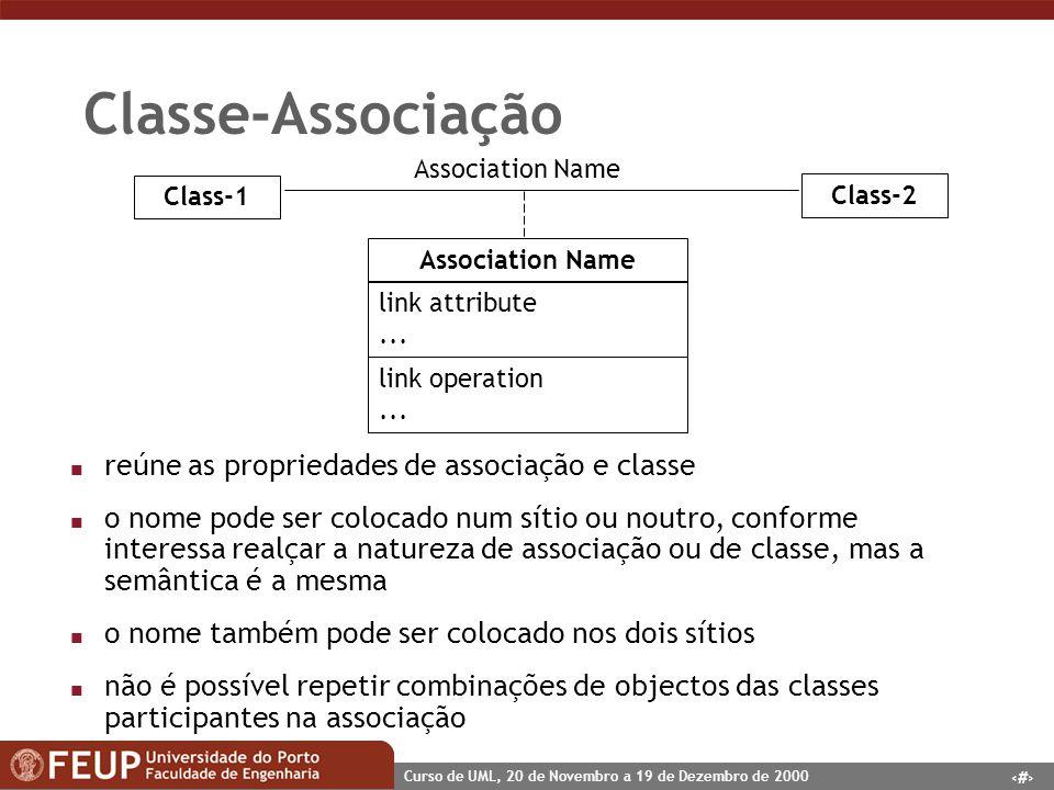 Classe-Associação reúne as propriedades de associação e classe
