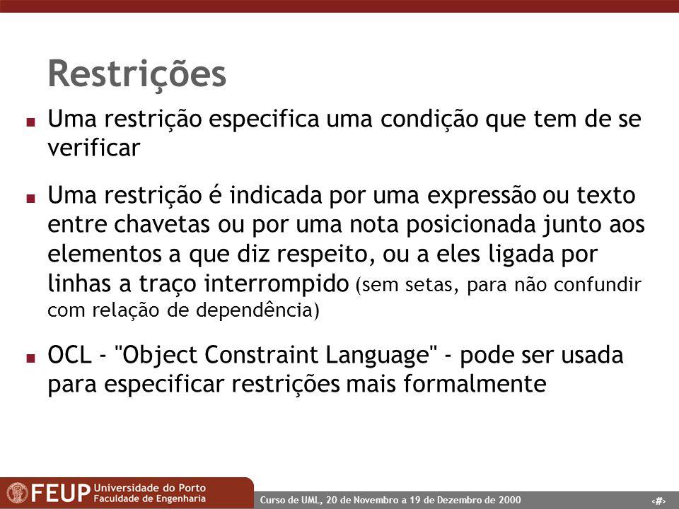 Restrições Uma restrição especifica uma condição que tem de se verificar.