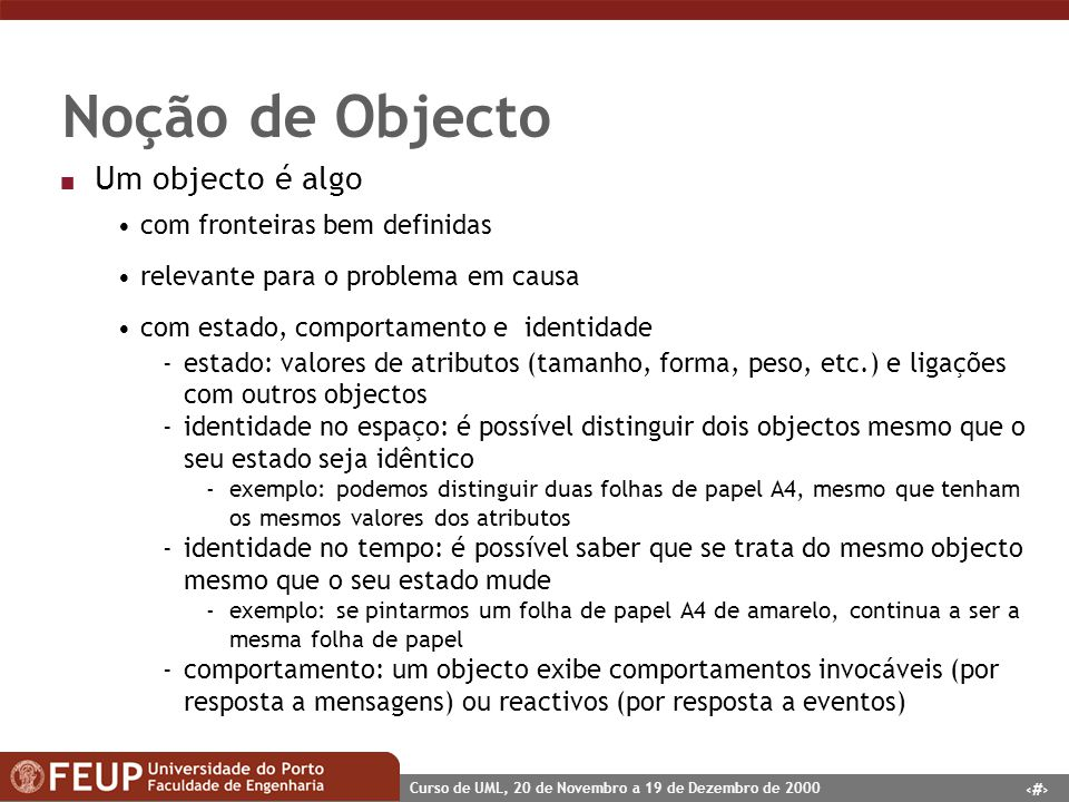 Noção de Objecto Um objecto é algo com fronteiras bem definidas