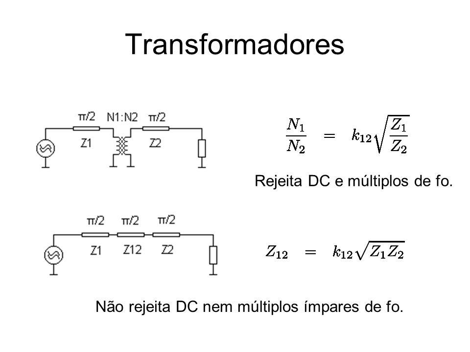Transformadores Rejeita DC e múltiplos de fo.