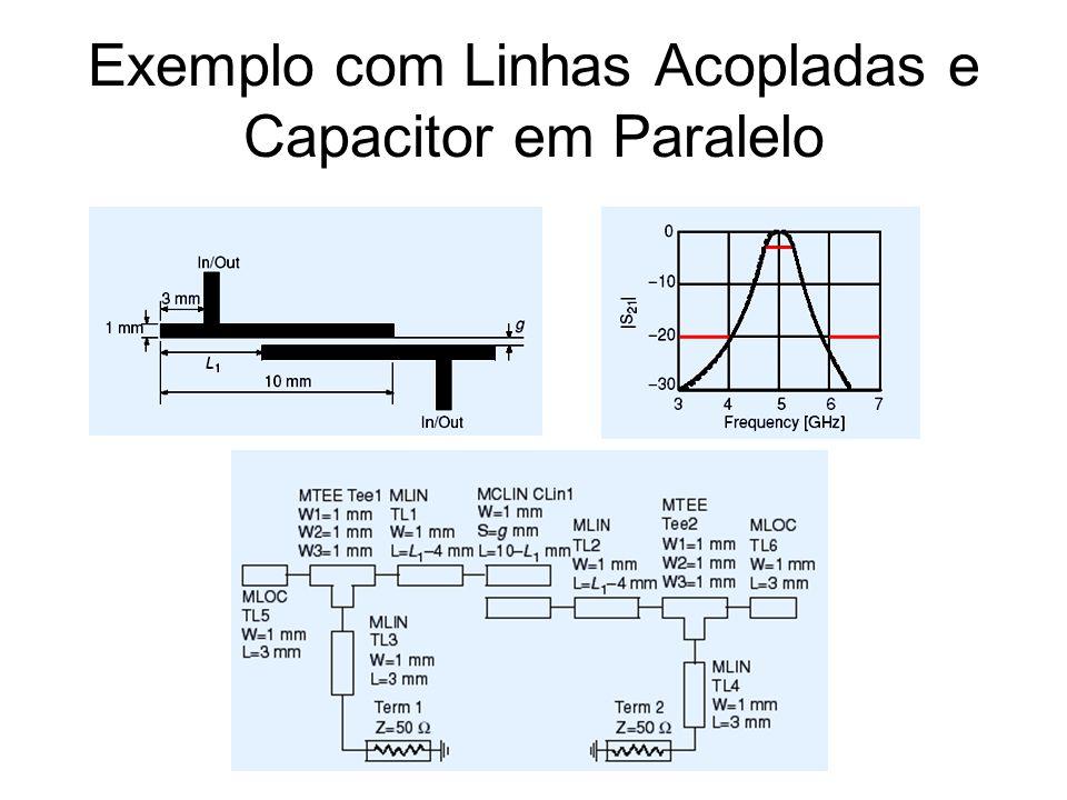 Exemplo com Linhas Acopladas e Capacitor em Paralelo