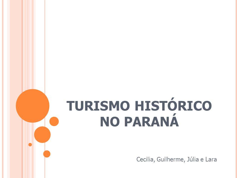 TURISMO HISTÓRICO NO PARANÁ