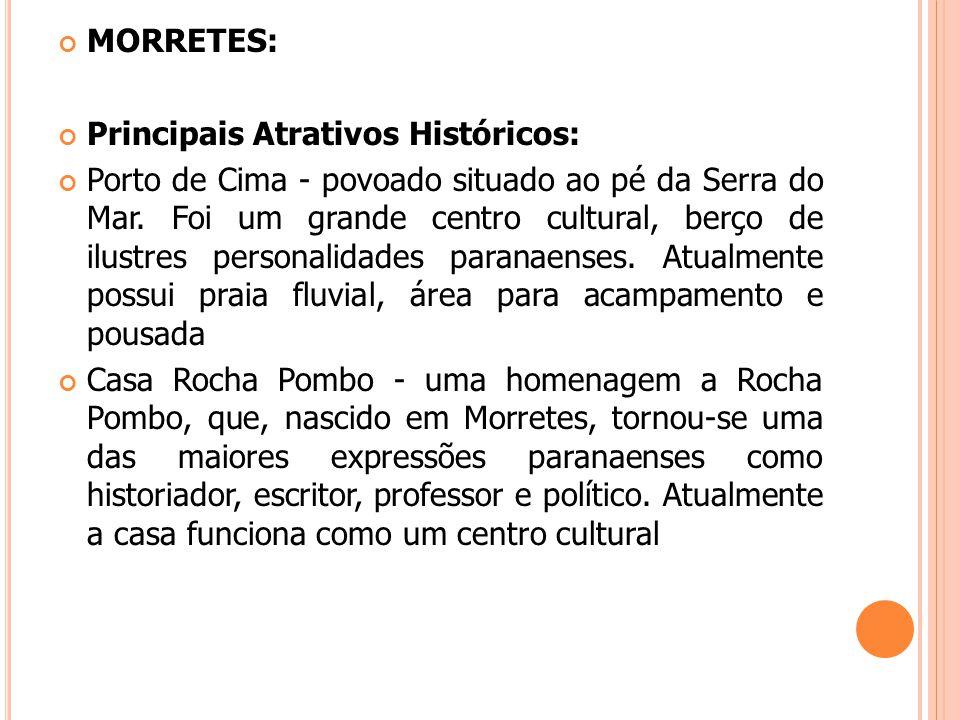 MORRETES: Principais Atrativos Históricos: