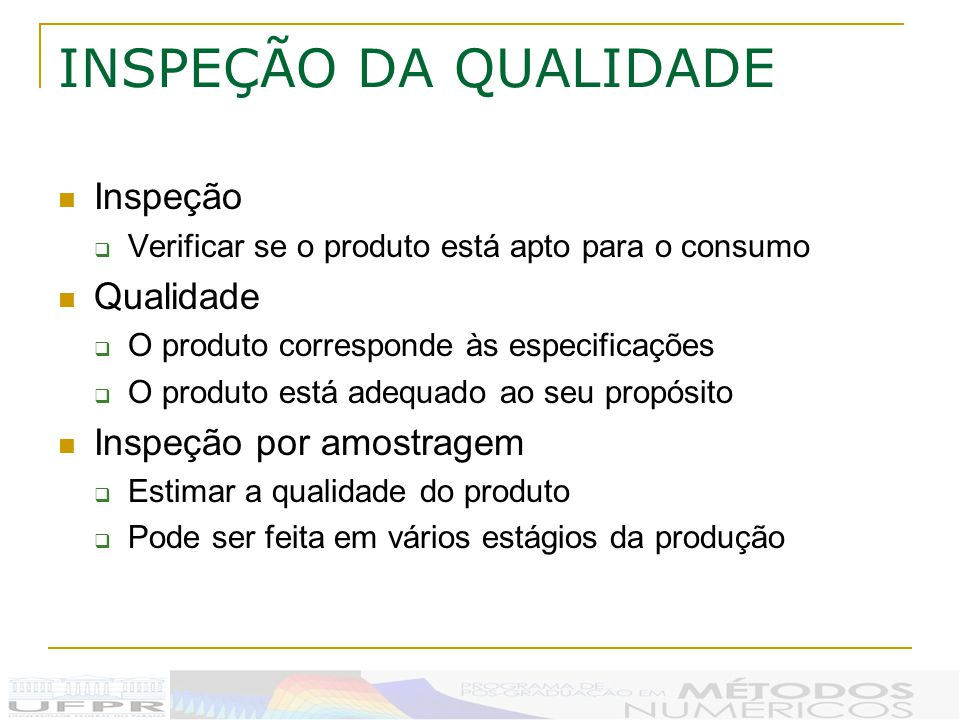 INSPEÇÃO DA QUALIDADE Inspeção Qualidade Inspeção por amostragem