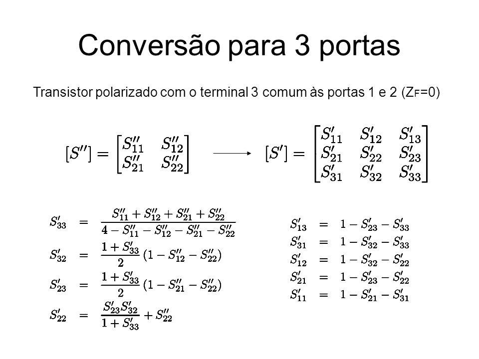 Conversão para 3 portas Transistor polarizado com o terminal 3 comum às portas 1 e 2 (ZF=0)